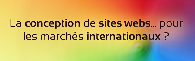 La conception de sites webs... pour les marchés internationaux ?