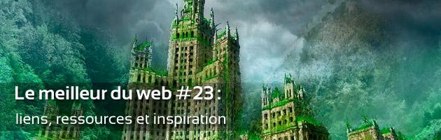 Le meilleur du web #23