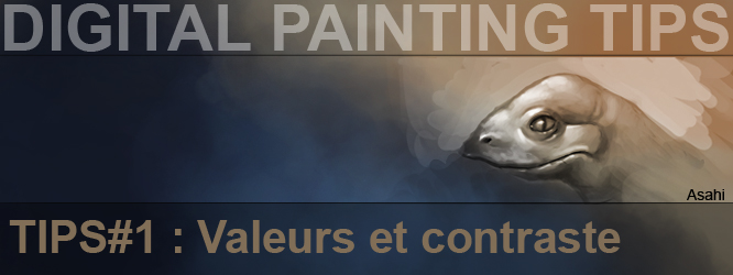 Digital Painting TIPS#1 : Contraste et Valeurs