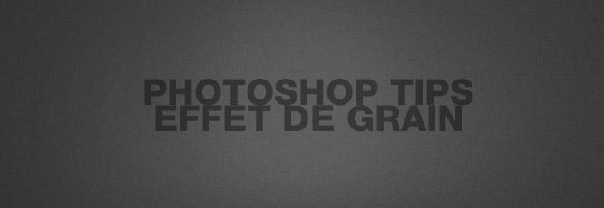 Photoshop Tips#1 : Créer une texture de grain