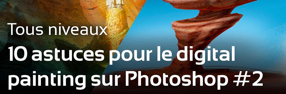 TUTO : 10 Astuces à connaître pour le Digital painting sur Photoshop #2